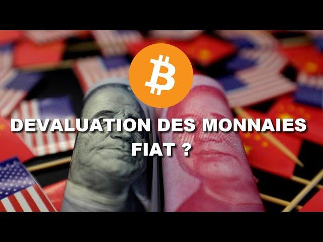 DEVALUATION EN CHAINE DES MONNAIES FIAT ?