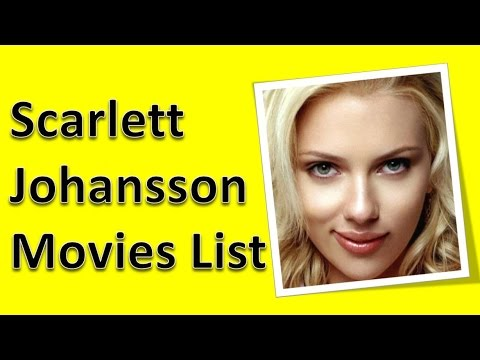 Scarlett Johansson Movies List - YouTube Scarlett Johansson Movies