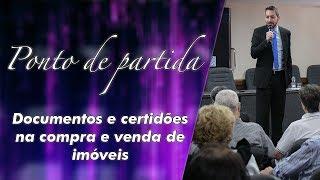 Documentos e certidões na compra e venda de imóveis - Wagner Nogueira