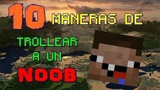 10 Maneras de Trollear a un Noob en Minecraft