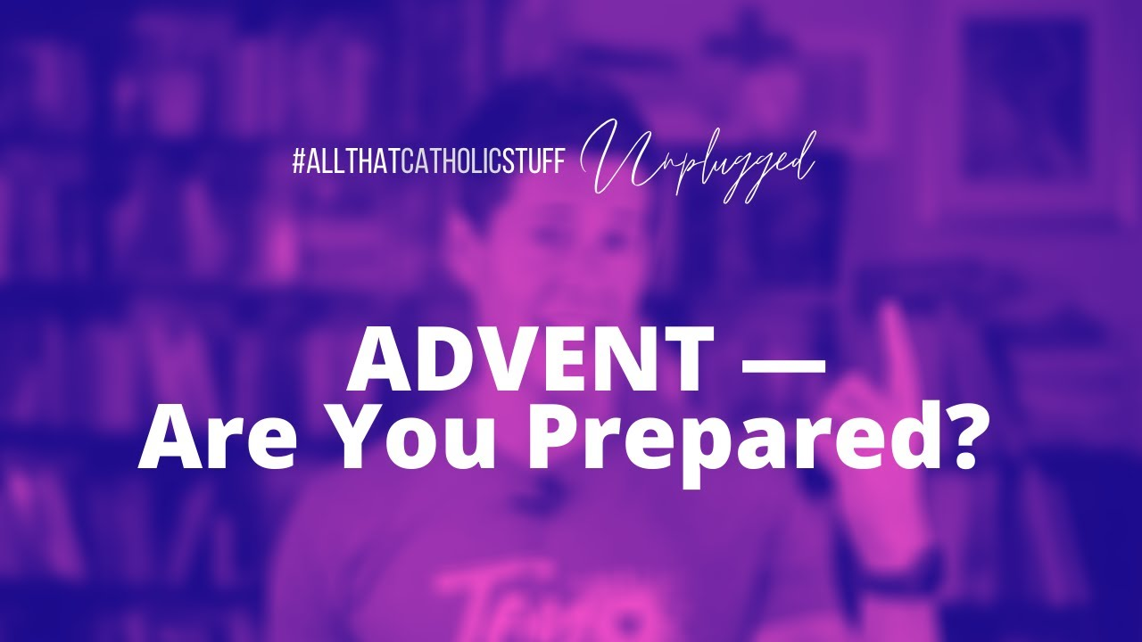 ADVENT: Are You Ready?