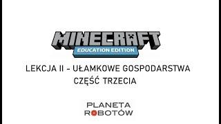 Lekcja 2 Minecraft - Ułamkowe Gospodarstwa - część trzecia