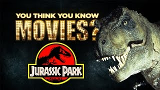 Jurassic Park - You Think You Know Movies?