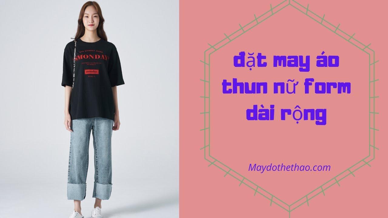Đặt may áo thun nữ form dài rộng | Thể Thao Yes