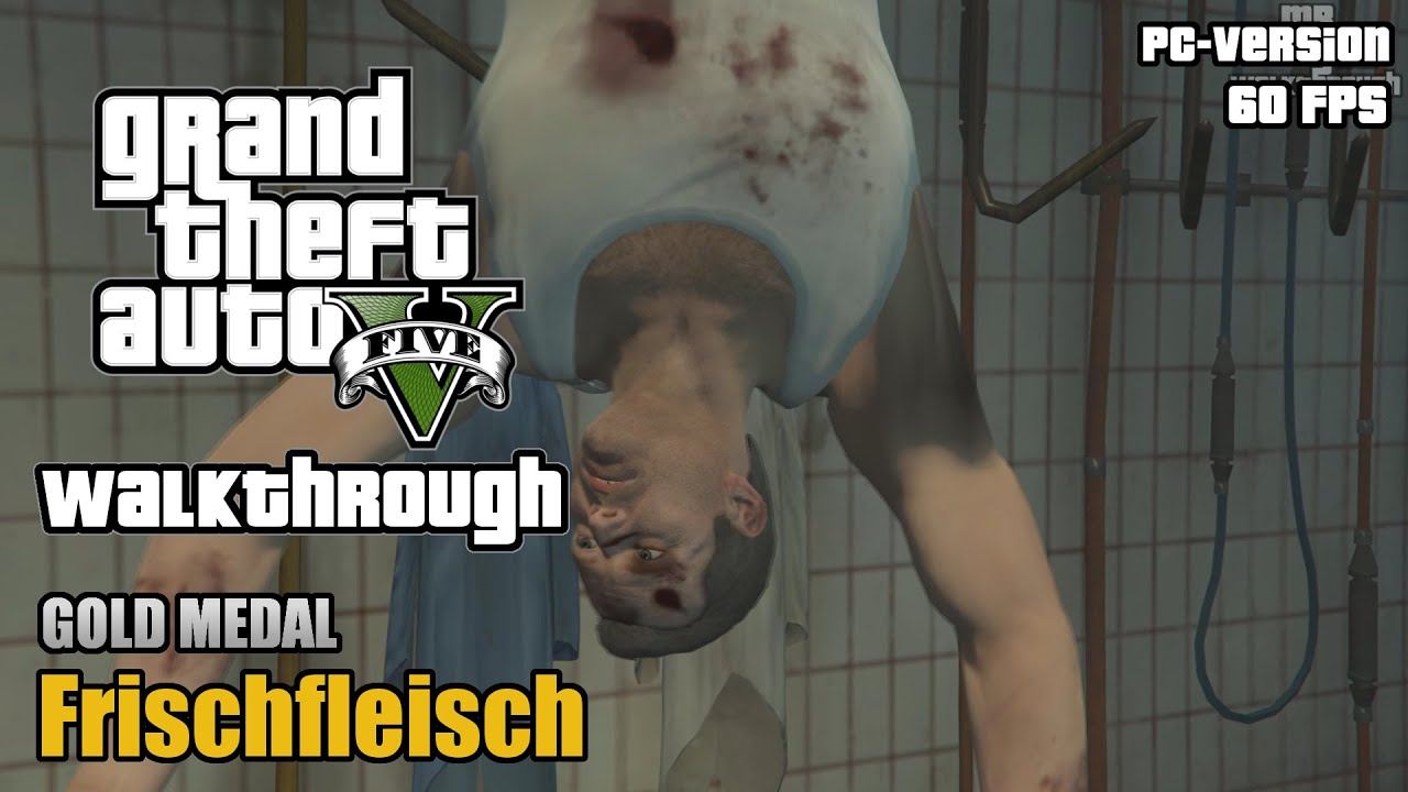 Gta 5 Pc Frischfleisch 59 100 Gold Medal Walkthrough