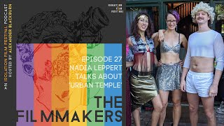 Nadia Leppert | The Filmmakers - An Isolation Film Festival Podcast | Episode #27