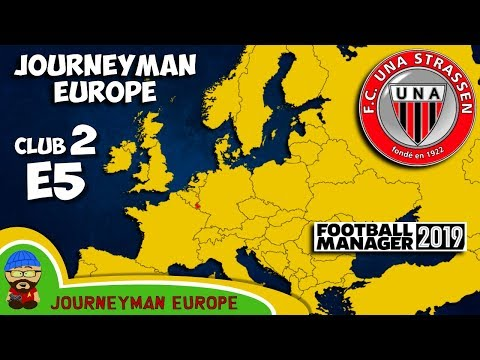 FM19 Journeyman - C2 EP5 - FC Una Strassen Luxembourg - A Football Manager 2019 Story