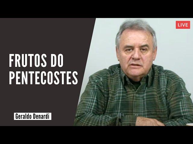 Frutos do Pentecostes - Ap. Denardi - Live 02/06