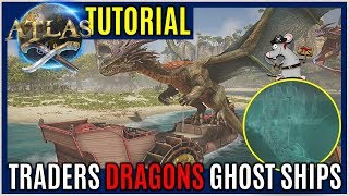 ATLAS Ghost Ships Traders And Dragons! All Ships! How To Spawn!