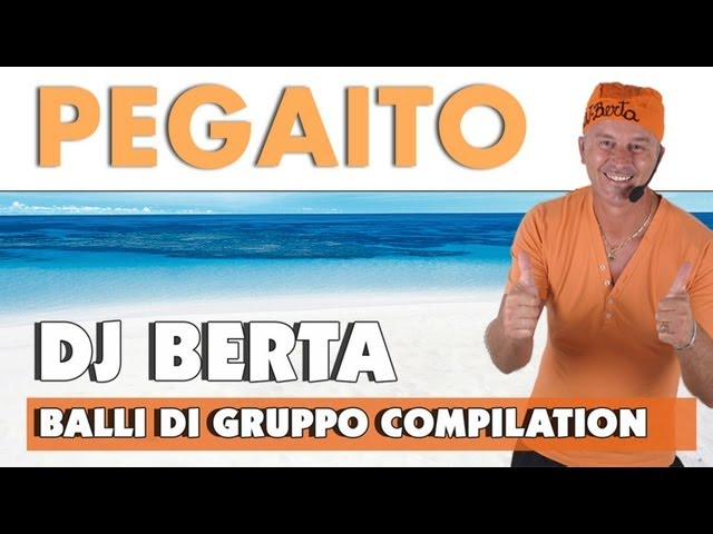 BALLI DI GRUPPO 2012 - PEGAITO - BACHATA - DJ BERTA COMPILATION