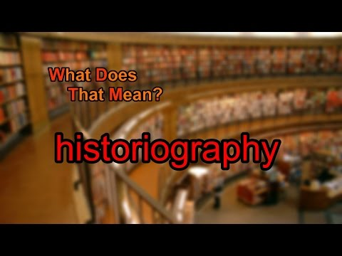 What does historiography mean?