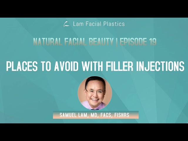 Dallas Cosmetic Surgery Podcast: Places to Avoid with Filler Injections
