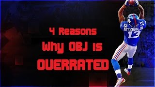 4 Reasons Why Odell Beckham Jr. is OVERRATED!