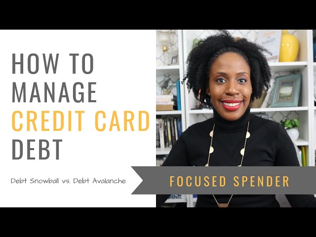 How to Manage Credit Card Debt - Debt Snowball vs. Debt Avalanche