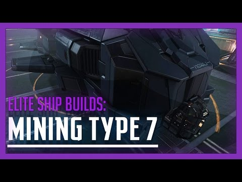 Elite: Dangerous - Ship Builds: Mining Type 7