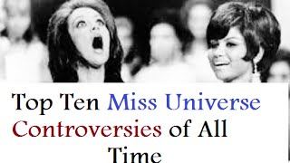Top Ten Miss Universe Controversies of All Time