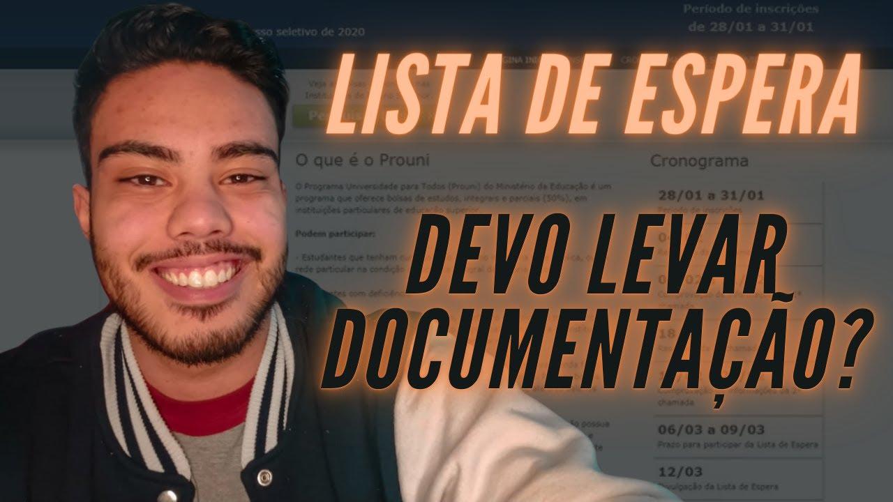 DEVO LEVAR DOCUMENTAÇÃO - LISTA DE ESPERA PROUNI 2020.2 - YouTube