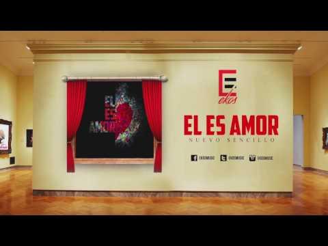 EKOS   EL ES AMOR   *ESTRENO* (Audio Oficial) Marzo 2017