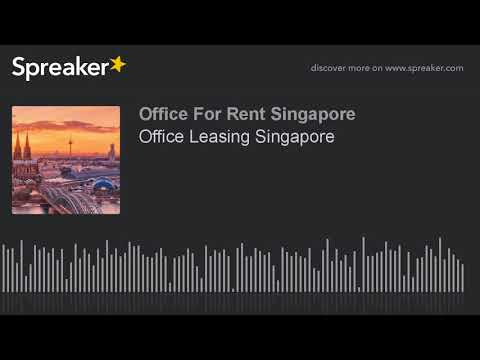 Office Leasing Singapore (made with Spreaker)