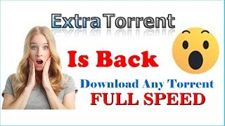 How To Download Torrents From Extratorrent Site || UNBLOCK|| WITHOUT ANY SOFTWARE & PROXY ||