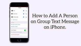 How to add a person on group text message on iPhone