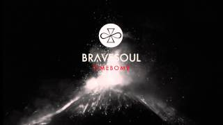 Bravesoul - Timebomb [Full Song]