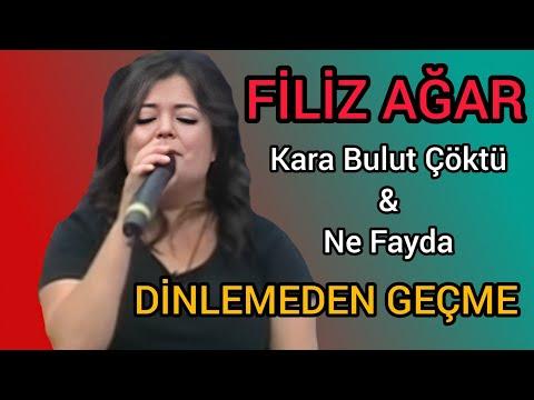 Filiz Ağar - Kara Bulut Çöktü Kuyu Dereye & Geri Dönsen Ne Fayda (CANLI)