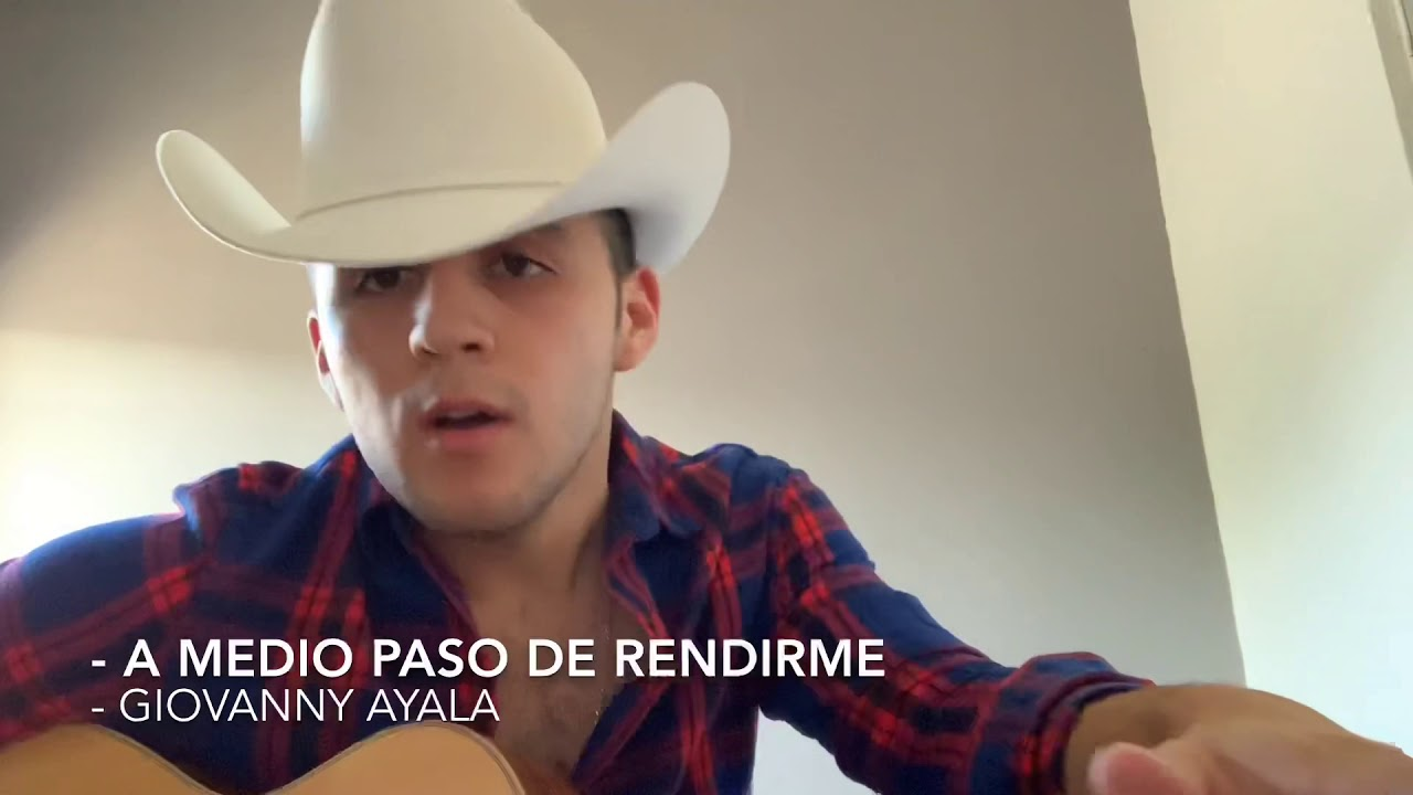 A Medio Paso De Rendirme - Giovanny Ayala (2019)