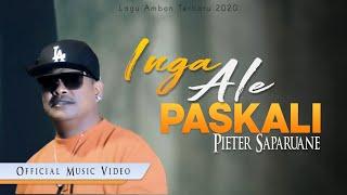 Download Lagu Pieter Saparuane - INGA ALE PASKALI [Official Music Video] Lagu Ambon Terbaru 2020 mp3