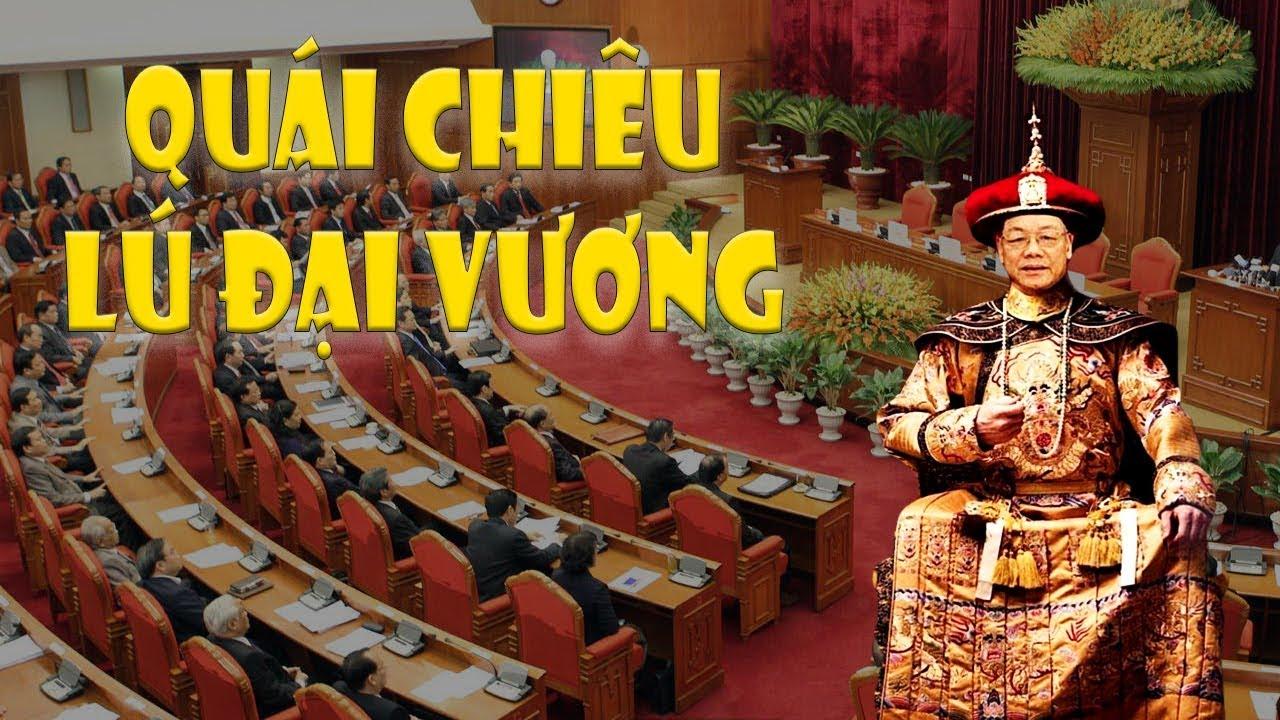 Lộ quái chiêu của Nguyễn Phú Trọng để leo lên ngôi LÚ HOÀNG ĐẾ - YouTube
