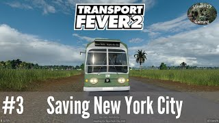 Transport Fever 2 - Season 1 - Saving New York City (Episode 3)