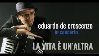2016. Eduardo De Crescenzo LA VITA È UN'ALTRA