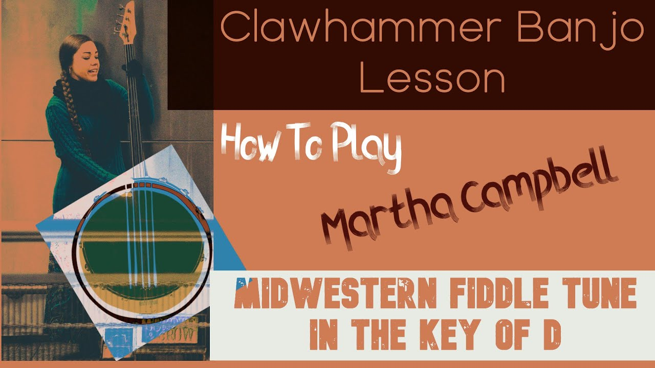 Martha Campbell - Fiddle Tune [Clawhammer Banjo Lesson + Tab]