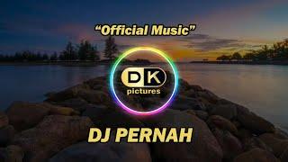 DJ Pernah (Remix Santai Full Bass)