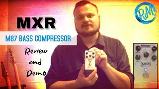 MXR M87 Bass Compressor Pedal Review