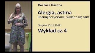 ALERGIA, ASTMA - PRZYCZYNY I TERAPIA (Wykład w Głogowie 20.11.2018, cz.4)