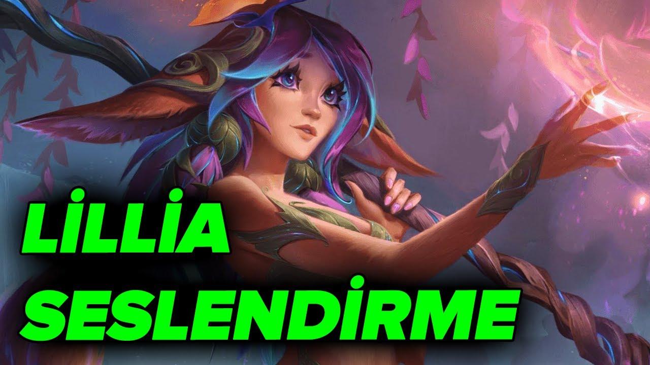 LİLLİA TÜRKÇE SESLENDİRME   League of Legends