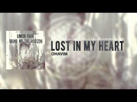 Ohavim - Lost In My Heart (Linkin Park vs. Bring Me The Horizon)