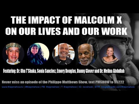Dr. Oba T'Shaka, Danny Glover, Emory Douglas, Dr. Melina Abdullah: Impact of Malcolm X