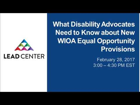 What Disability Advocates Need to Know about New WIOA Equal Opportunity Provisions 20170228 1909 1 1