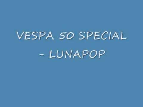 VESPA 50 SPECIAL- LUNAPOP.wmv