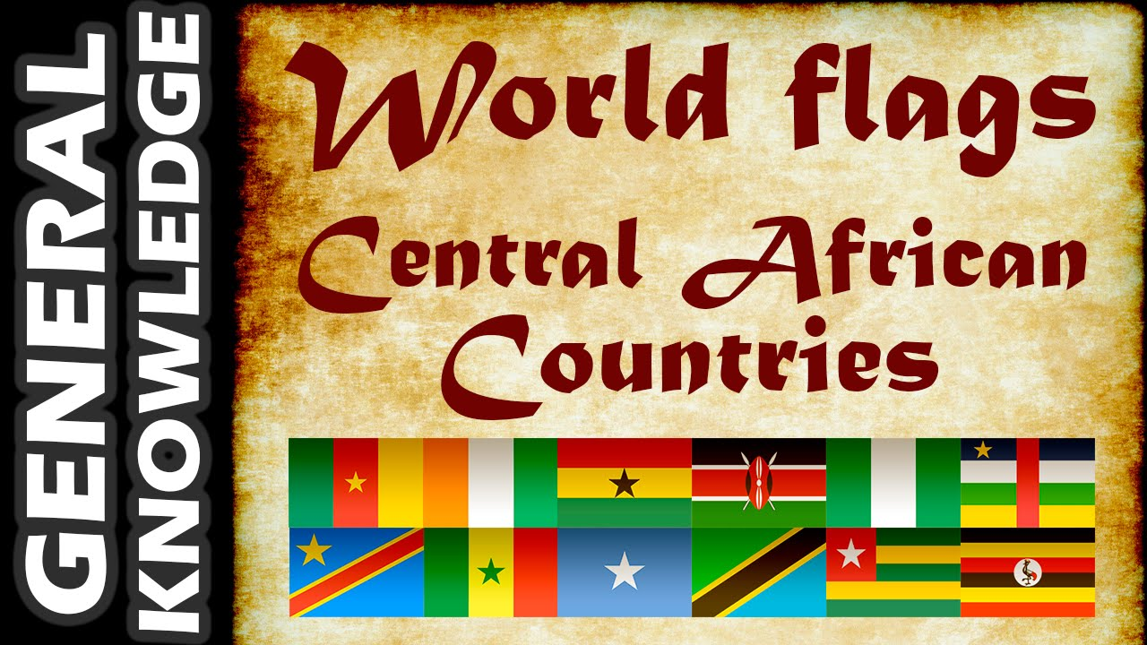 world flags central african countries youtube