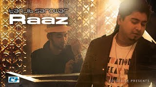 Raz – Tanjib Sarowar Ft. Raaz Islam Video Download