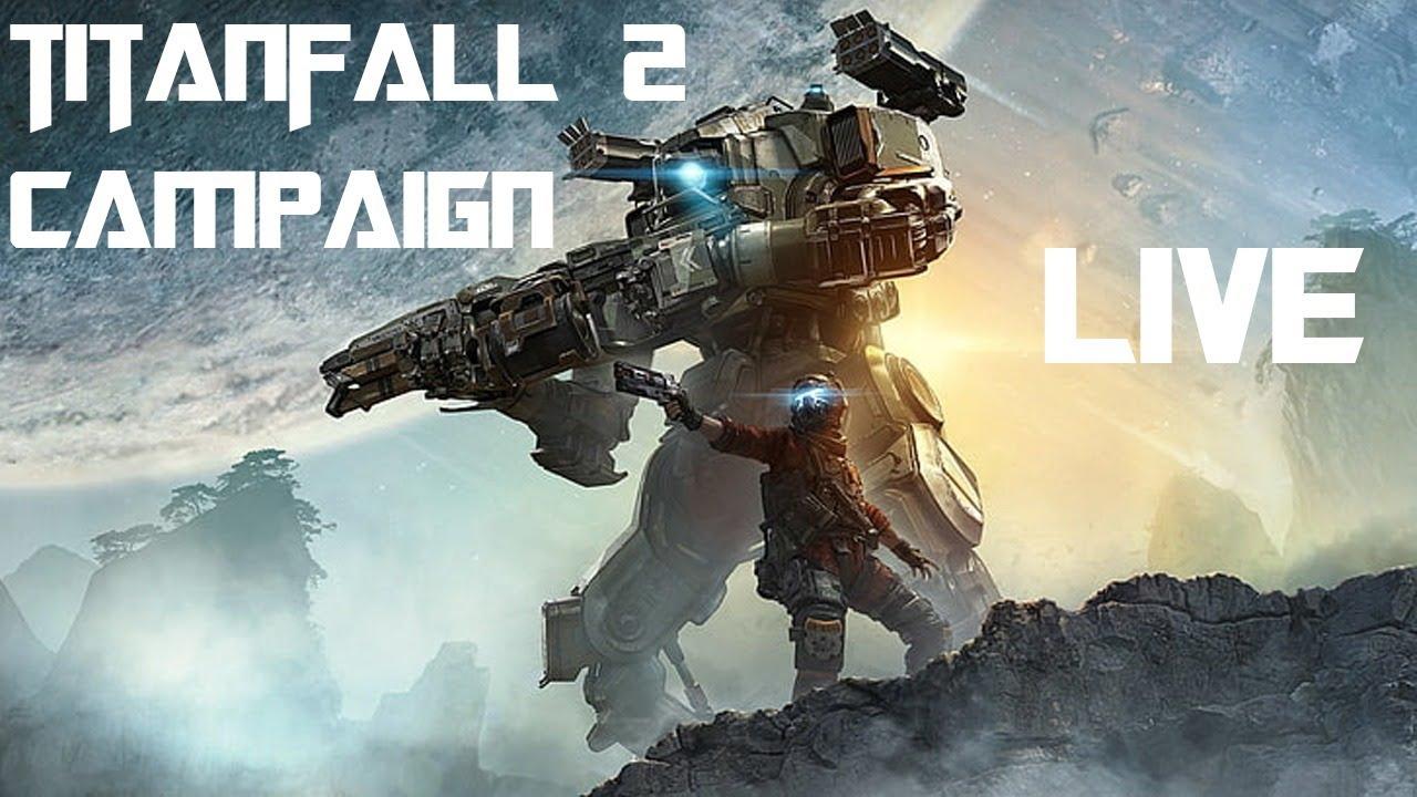 *LIVE* Titanfall 2 Campaign Walkthrough - YouTube