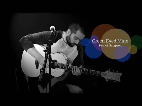 """""""Green-Eyed Mine"""" LIVE In Studio By Patrick Sampson"""