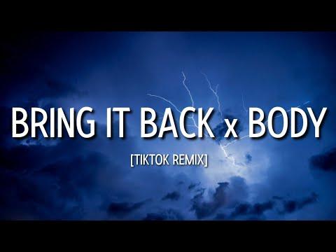 Bring It Back x Body (Tiktok Remix) (Lyrics)
