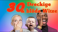 30 Dreckige & blöde Witze! - Deutsch [SCHWARZER HUMOR!]