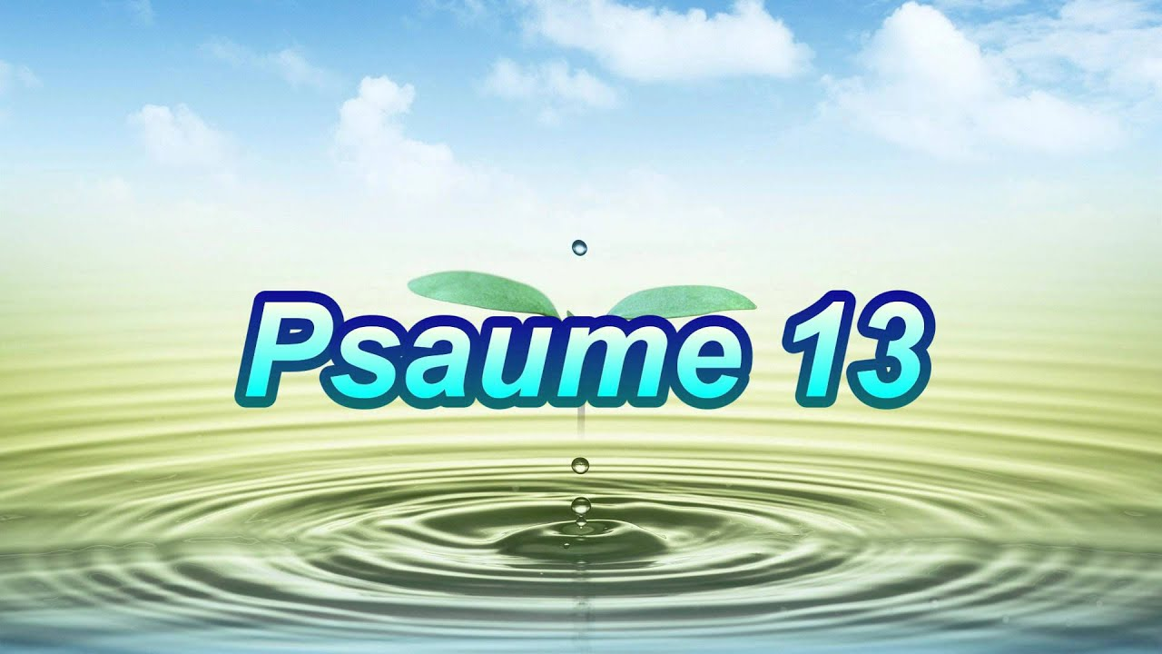 Psaume 13 Youtube