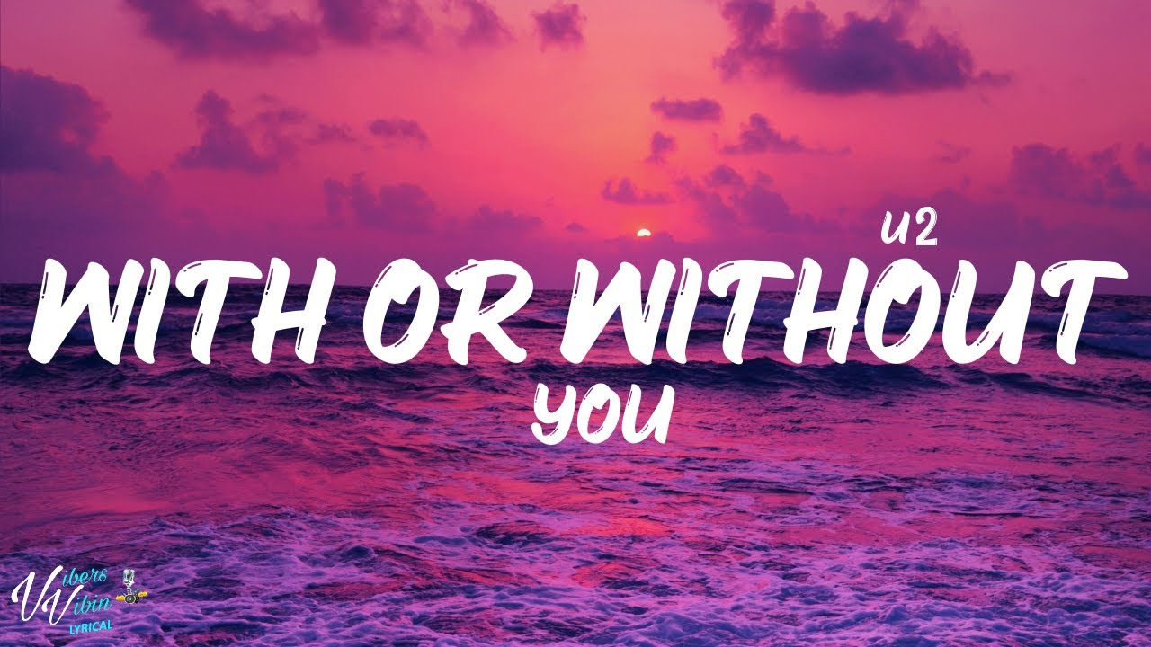 Download U2 - With Or Without You (Lyrics)