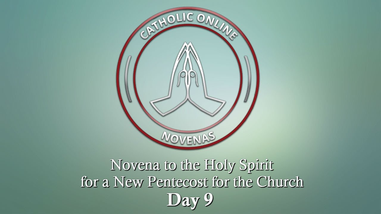 Day 9 Novena To The Holy Spirit For A New Pentecost For The Church